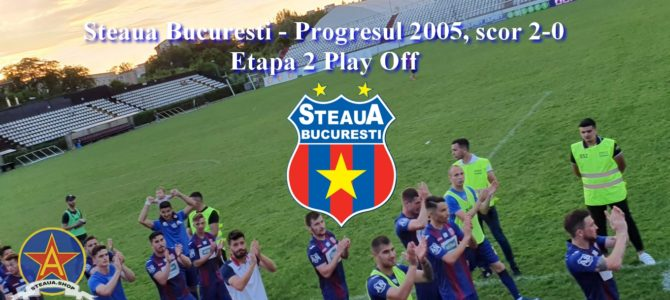 Steaua – Progresul 2005, scor 2-0, Play Off